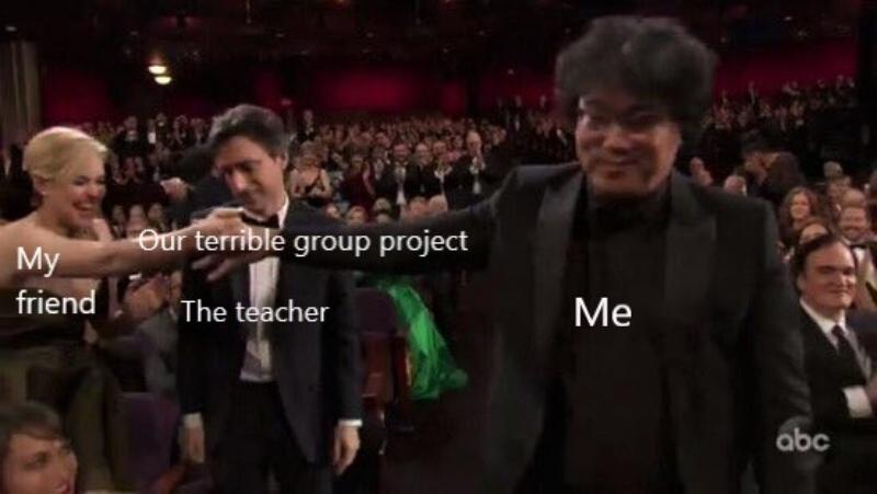 Moja przyjaciółka/Nasz okropny wspólny projekt/Nauczyciel/Ja