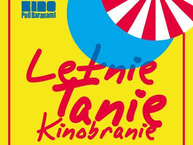 Letnie Tanie Kinobranie. 12. wakacyjny festiwal filmowy